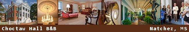 Choctaw Hall Bed and Breakfast - Natchez, Mississippi